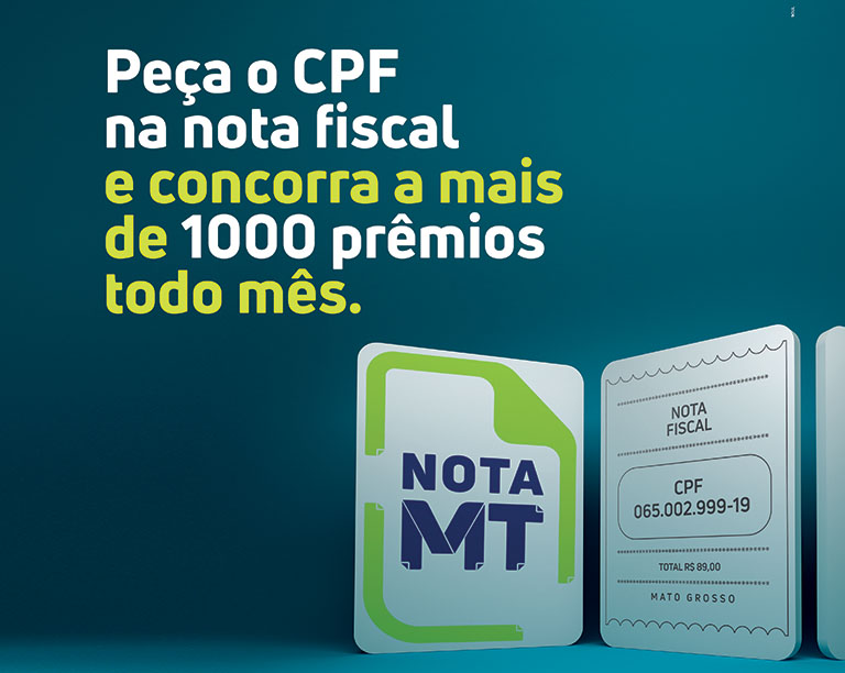 NotaMT - Você conhece o Programa Nota MT? Saiba como participar e concorrer até R$ 50 mil!